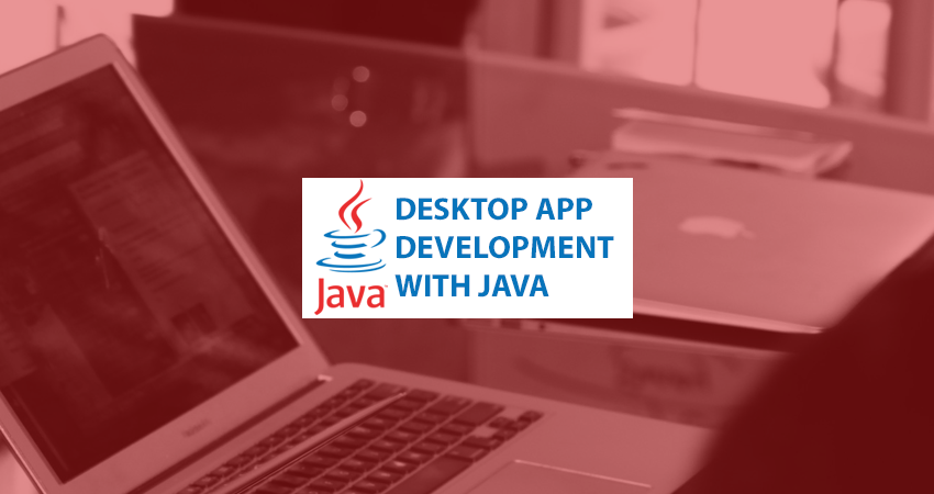 Desktop App Development with Java – Full Stack – Part 1