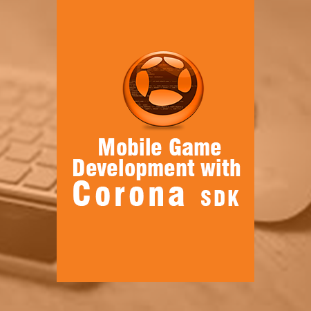 Mobile Game Development With Corona SDK