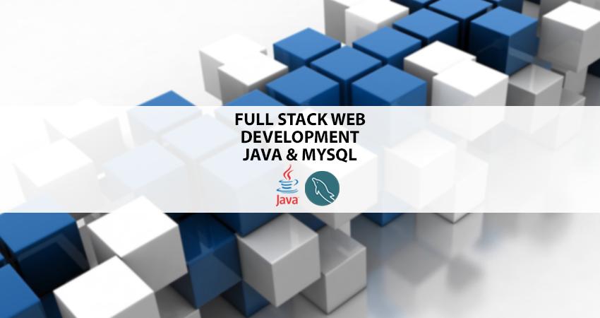 Full Stack Development – Java & MySQL – Part 1