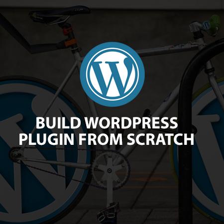 Build WordPress Plugin from Scratch